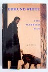 The married man / Edmund White