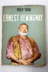 Ernest Hemingway / Philip Young