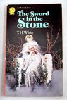 The sword in the stone / T H White