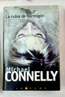 La rubia de hormigón / Michael Connelly