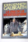 La era de la incertidumbre / John Kenneth Galbraith