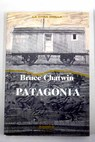 Patagonia / Bruce Chatwin