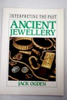 Ancient jewellery / Jack British Museum Trustees Ogden
