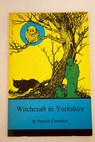 Witchcraft in Yorkshire / Patricia Crowther