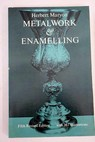 Metalwork and enamelling / Herbert Maryon