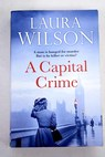A capital crime / Laura Wilson