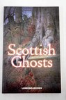 Scottish ghosts / Lily Seafield