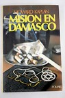 Misión en Damasco / Howard Kaplan