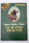 El buitre paciente / James Hadley Chase