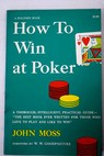 How to win at Poker / John Moss