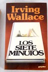 Los siete minutos / Irving Wallace