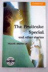 The fruitcake special and other stories / Brennan Frank Fairman Denica Butterworth Tyler