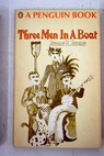 Three men in a boat to say nothing of the dog / Jerome K Jerome
