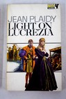 Light on Lucrezia / Jean Plaidy