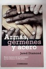 Armas gérmenes y acero / Jared Diamond