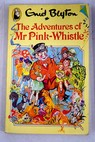 The adventures of Mr Pink Whistle / Blyton Enid Cloke Rene