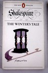 The winter s tale / Shakespeare William Schanzer Ernest