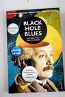 Black hole blues and other songs from outer space / Janna Levin