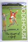 The heart of a goof / P G Wodehouse