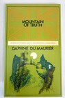Mountain of truth / Daphne Du Maurier