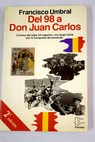 Del 98 a Don Juan Carlos / Francisco Umbral