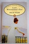 Lady Windermere s fan / Oscar Wilde
