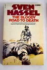 The bloody road to death / Sven Hassel