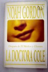 La doctora Cole / Noah Gordon