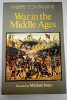 War in the Middle Ages / Contamine Philippe Jones Michael