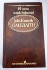El nuevo Estado industrial / John Kenneth Galbraith