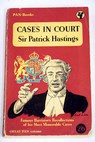 Cases in court / Patrick Hastings