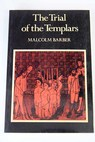 The trial of the Templars / Malcolm Barber