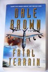 Fatal terrain / Dale Brown