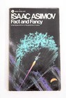 Fact and fancy / Isaac Asimov