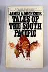 Tales of the south pacific / James A Michener