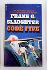 Code five / Frank G Slaughter