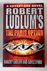 Robert Ludlum s The Paris option / Ludlum Robert Shelby Philip