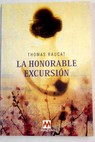 La honorable excursión / Thomas Raucat