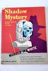 Shadow mystery No 6 February March 1947 Murder in white