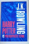 Harry Potter the philosopher s stone / J K Rowling