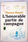 L honorable partie de campagne / Thomas Raucat