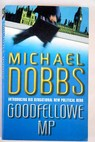 Goodfellowe MP / Michael Dobbs