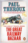 The great railway bazaar by train through Asia / Paul Theroux