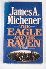 The eagle and the raven / James A Michener