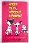 What next Charlie Brown selected cartoons from You re out of your mind Charlie Brown vol 2 / Charles M Schulz