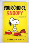 Your choice Snoopy / Charles M Schulz