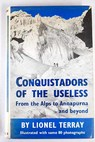 Conquistadors of the useless from the Alps to Annapurna / Terray Lionel Sutton Geoffrey