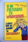 Si me prestaras tu wonderbra / Cathy Hopkins