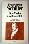 Don Carlos Guillermo Tell / Friedrich Schiller