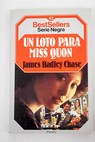 Un loto para miss Quon / James Hadley Chase